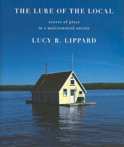 Lure of the Local Senses of Place in a Multicentered Society  1998 edition cover