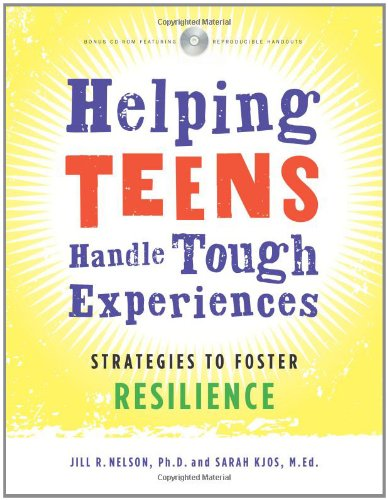 Helping Teens Handle Tough Experiences Strategies to Foster Resilience  2008 edition cover