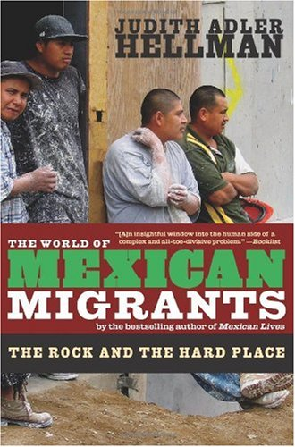 World of Mexican Migrants The Rock and the Hard Place  2009 edition cover