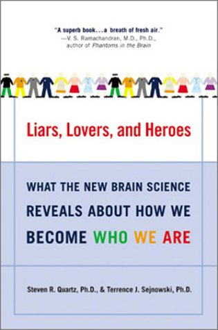 Liars Lovers and Heroes What the New Brain Science Reveals about How We Become Who We Are N/A edition cover