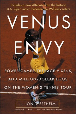 Venus Envy Power Games, Teenage Vixens, and Million-Dollar Egos on the Women's Tennis Tour  2002 9780060957490 Front Cover