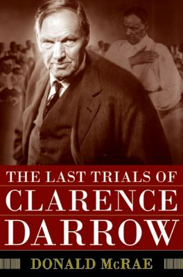 Last Trials of Clarence Darrow   2009 9780061161490 Front Cover