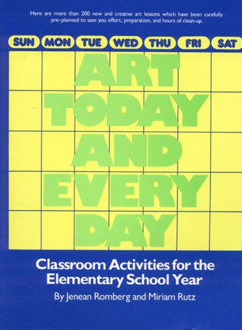 Art Today and Every Day Classroom Activities for the Elementary School Year  1983 edition cover