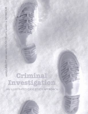 Criminal Investigation An Illustrated Case Study Approach  2014 (Revised) edition cover