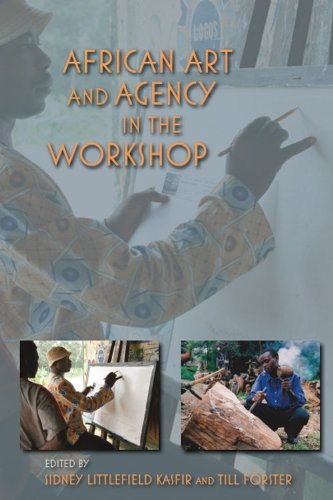 African Art and Agency in the Workshop   2013 9780253007490 Front Cover