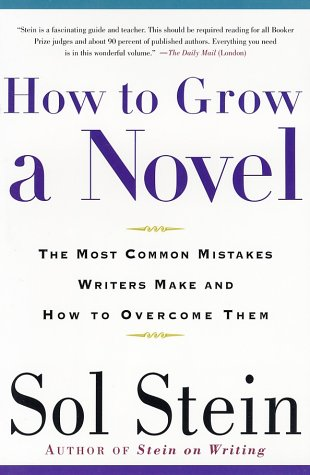 How to Grow a Novel The Most Common Mistakes Writers Make and How to Oversome Them  2002 (Revised) edition cover