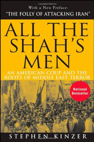 All the Shah's Men An American Coup and the Roots of Middle East Terror 2nd 2008 edition cover