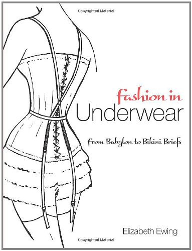 Fashion in Underwear From Babylon to Bikini Briefs  2010 edition cover