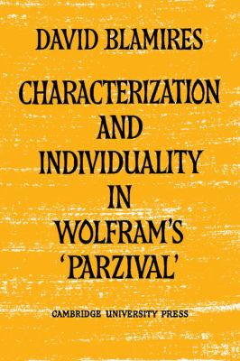 Characterization and Individuality in Wolfram's 'Parzival'   2010 9780521157490 Front Cover