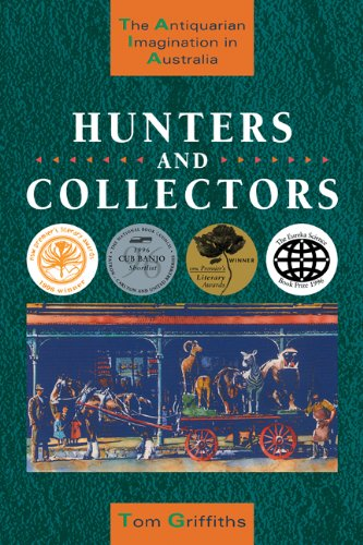 Hunters and Collectors The Antiquarian Imagination in Australia  1997 9780521483490 Front Cover