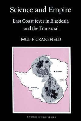 Science and Empire East Coast Fever in Rhodesia and the Transvaal  2002 9780521524490 Front Cover