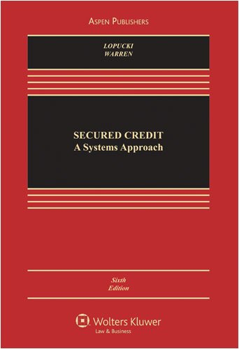 Secured Credit A Systems Approach 6th 2008 (Revised) edition cover