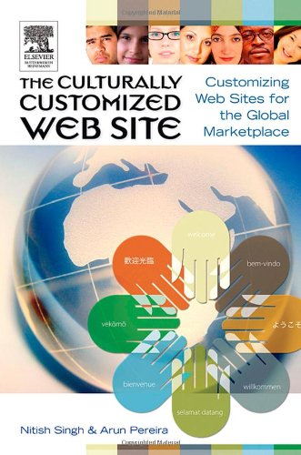 Culturally Customized Web Site Customizing Web Sites for the Global Marketplace  2005 edition cover