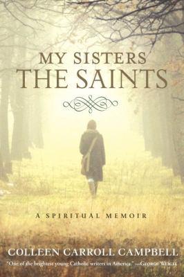 My Sisters the Saints A Spiritual Memoir  2012 edition cover