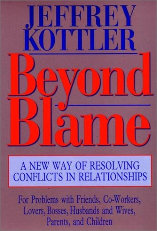 Beyond Blame A New Way of Resolving Conflicts in Relationships  1994 (Reprint) edition cover