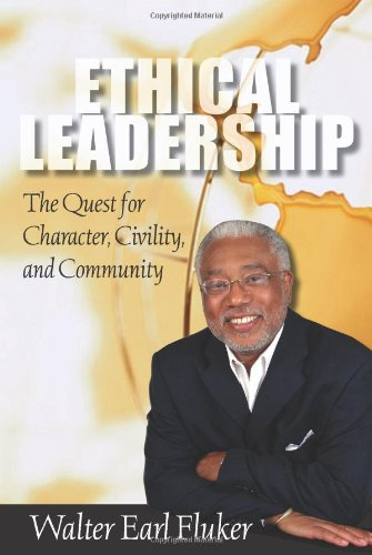 Ethical Leadership The Quest for Character, Civility, and Community  2008 edition cover