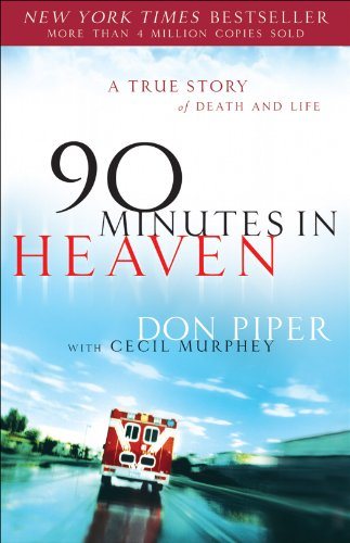 90 Minutes in Heaven A True Story of Death and Life  2004 (Reprint) 9780800759490 Front Cover