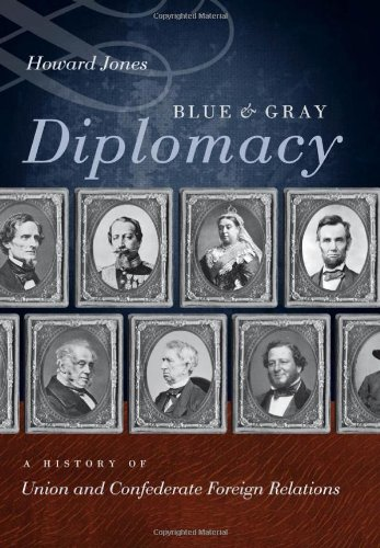 Blue and Gray Diplomacy A History of Union and Confederate Foreign Relations  2010 edition cover