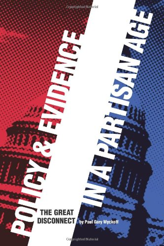 Policy and Evidence in a Partisan Age The Great Disconnect  2009 edition cover