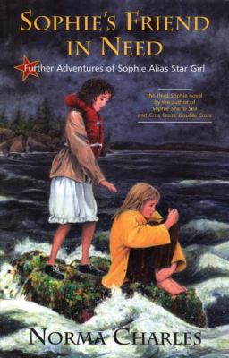 Sophie's Friend in Need A Sophie Alias Star Girl Adventure  2004 9780888784490 Front Cover