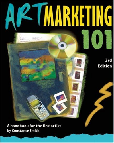 Art Marketing 101 A Handbook for the Fine Artist 3rd 2007 edition cover