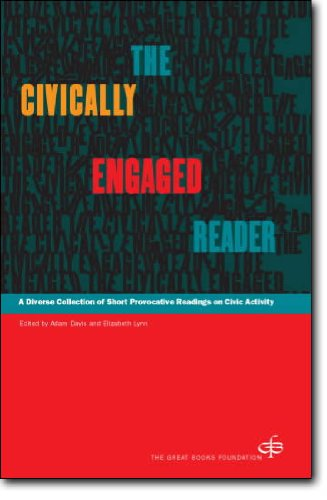 Civically Engaged Reader : A Diverse Collection of Short Provocative Readings on Civic Activity  2006 9780945159490 Front Cover