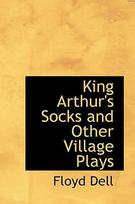 King Arthur's Socks and Other Village Plays N/A 9781115863490 Front Cover