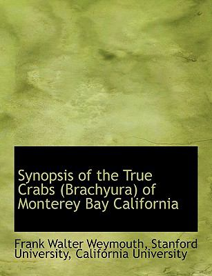 Synopsis of the True Crabs of Monterey Bay Californi N/A edition cover