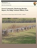 Forest Community Monitoring Baseline Report, Pea Ridge National Military Park  N/A 9781492948490 Front Cover