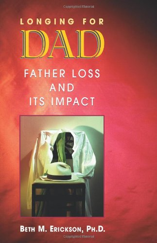 Longing for Dad Father Loss and Its Impact  1998 9781558745490 Front Cover