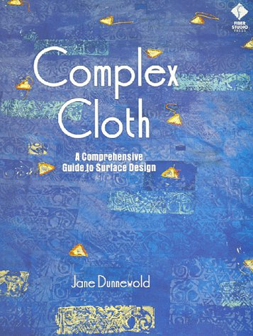 Complex Cloth A Comprehensive Guide to Surface Design  1996 edition cover