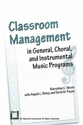 Classroom Management in General, Choral, and Instrumental Music Programs   2002 edition cover