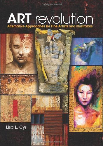 Art Revolution Alternative Approaches for Fine Artists and Illustrators  2009 edition cover