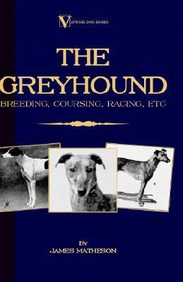 Greyhound Breeding, Coursing, Racin N/A 9781846640490 Front Cover