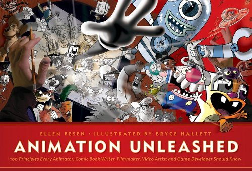 Animation Unleashed 100 Principles Every Animator, Comic Book Writer, Filmmaker, Video Artist, and Game Developer Should Know  2008 edition cover