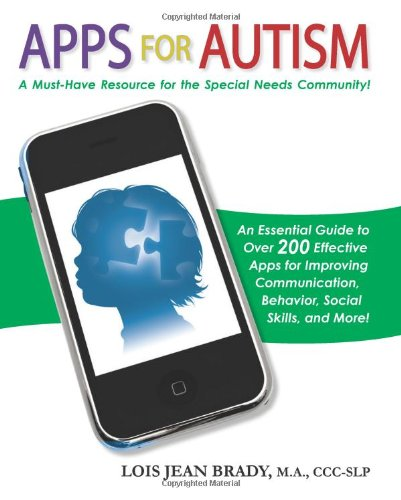Apps for Autism More than 200 Effective Apps for Language, Behavioral, Social, Creative, and Cognitive Development  2011 9781935274490 Front Cover