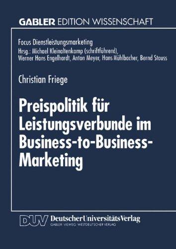 Preispolitik Für Leistungsverbunde Im Business-to-business-marketing:   1995 9783824462490 Front Cover