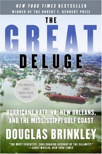 Great Deluge Hurricane Katrina, New Orleans, and the Mississippi Gulf Coast  2007 edition cover