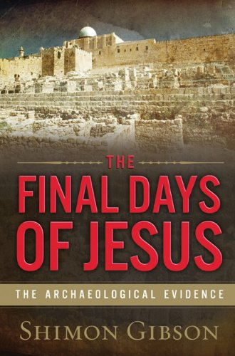 Final Days of Jesus The Archaeological Evidence N/A 9780061458491 Front Cover
