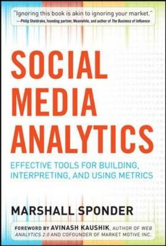 Social Media Analytics Effective Tools for Building, Interpreting, and Using Metrics  2014 edition cover