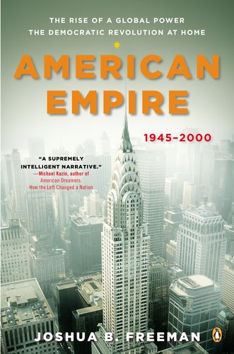American Empire The Rise of a Global Power, the Democratic Revolution at Home, 1945-2000 N/A edition cover