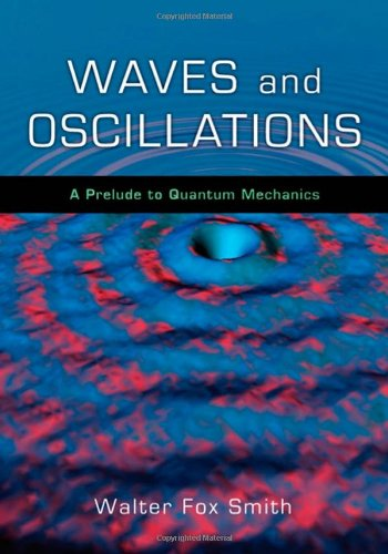 Waves and Oscillations A Prelude to Quantum Mechanics  2010 edition cover