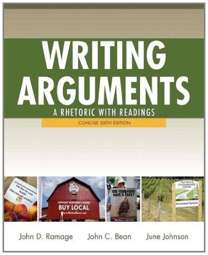 Writing Arguments A Rhetoric with Readings 6th 2012 (Revised) 9780205171491 Front Cover