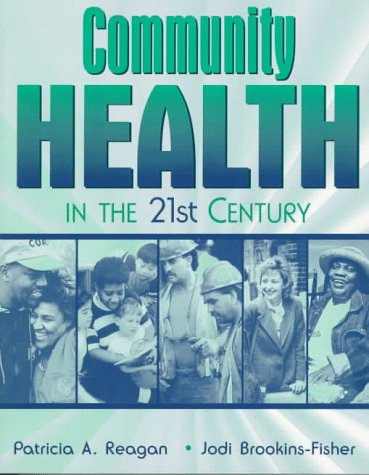 Community Health in the 21st Century  1st 1997 9780205197491 Front Cover