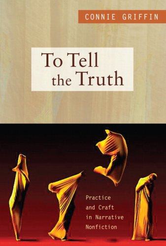 To Tell the Truth Practice and Craft in Narrative Nonfiction  2009 edition cover