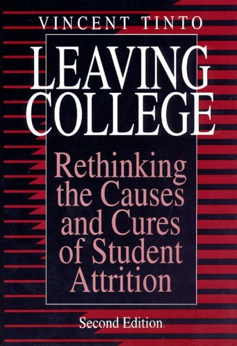 Leaving College Rethinking the Causes and Cures of Student Attrition 2nd 2012 9780226804491 Front Cover