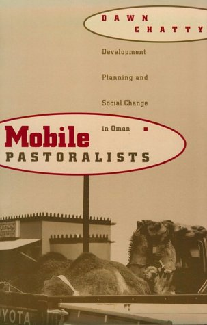 Mobile Pastoralists Development Planning and Social Change in Oman N/A 9780231105491 Front Cover