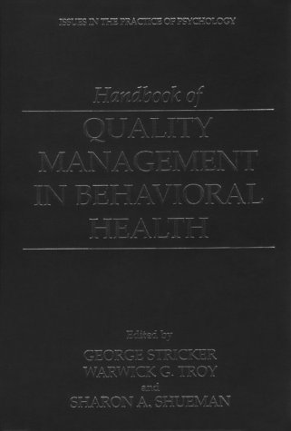 Handbook of Quality Management in Behavioral Health   2000 9780306461491 Front Cover