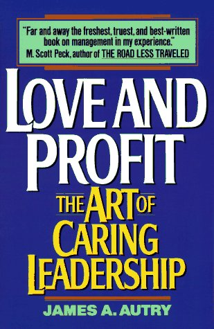 Love and Profit The Art of Caring Leadership N/A edition cover