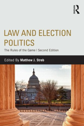 Law and Election Politics The Rules of the Game 2nd 2013 (Revised) edition cover
